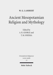 ancient mesopotamian religion and mythology biblical and early 2017 09 20 w g lambert ancient mesopotamian religion and mythology selected essays ed a r george and t m oshima orientalische religionen in der